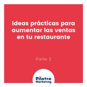Ideas prácticas para aumentar las ventas en tu restaurante Parte 2