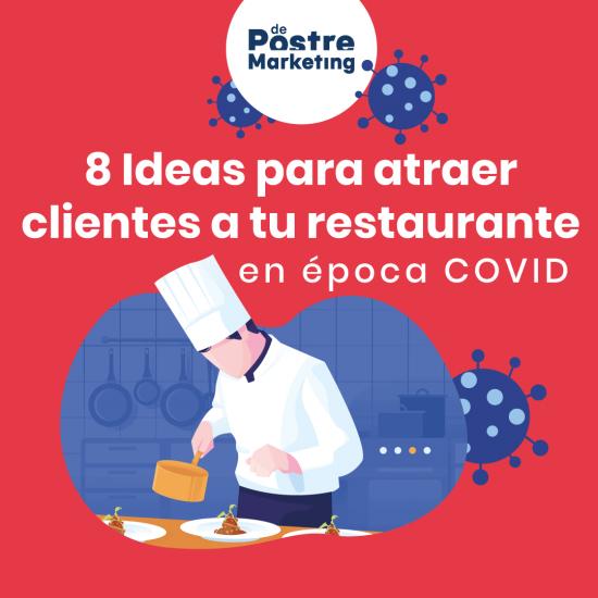 8 Ideas para atraer clientes a tu restaurante en época COVID
