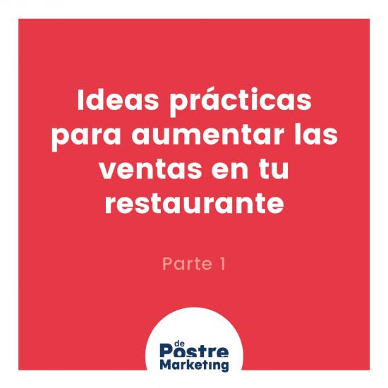 Blog Ideas prácticas para aumentar ventas en tu restaurante Parte 1