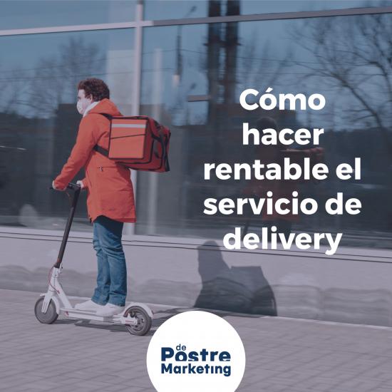 Cómo hacer rentable el servicio de delivery